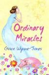 Ordinary Miracles - Grace Wynne-Jones