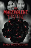 The Malevolent Twin - Mary Sage Nguyen