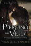 Piercing the Veil: Book One of The Crusaders Series (Volume 1) - Nicole L Taylor