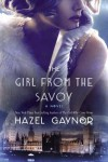 The Girl from The Savoy: A Novel - Hazel Gaynor