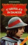 St. Ursula's in Danger - Peter Glidewell