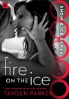 Fire on the Ice: Snow & Ice Games - Tamsen Parker