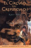 Niño del siglo, el - circulo del crepusculo I (Escritura Desatada) - Ralf Isau