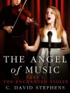 The Angel of Music, Part I: The Enchanted Violin - C. David Stephens