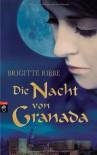 Die Nacht von Granada - Brigitte Riebe