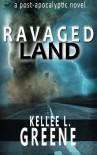 Ravaged Land - Kellee L. Greene
