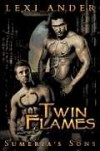 Twin Flames (Sumeria's Sons #1) - Lexi Ander