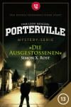 Porterville - Folge 13: Die Ausgestoßenen - 'Simon X. Rost',  'Ivar Leon Menger'