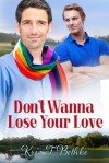Don't Wanna Lose Your Love - Kris T. Bethke