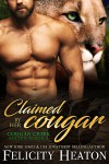 Claimed by her Cougar (Cougar Creek Mates #1) - Felicity E. Heaton