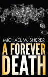 A Forever Death - Michael W. Sherer