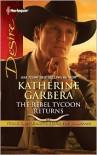 The Rebel Tycoon Returns - Katherine Garbera