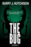 The Bug - Episode 1 - Barry J. Hutchison