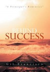 Behind Success: A Principal's Reminisce - Gil Francisco