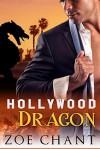 Hollywood Dragon (Hollywood Shifters Book 2) - Zoe Chant
