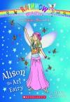 Alison the Art Fairy (The School Day Fairies #2) - Daisy Meadows