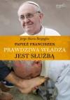 Prawdziwa władza jest służbą - Franciszek (papież)