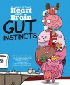 Heart and Brain: Gut Instincts: An Awkward Yeti Collection - The Awkward Yeti