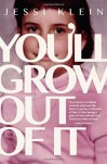 You'll Grow Out of It - Jessi Klein