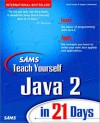 Sams Teach Yourself Java 2 in 21 Days (Teach Yourself in 21 Days Series) - Laura Lemay, Rogers Cadenhead