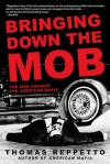 Bringing Down the Mob: The War Against the American Mafia - Thomas Reppetto