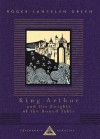 King Arthur and His Knights of the Round Table - Roger Lancelyn Green