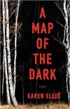 A Map of the Dark - Karen Ellis
