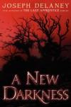 A New Darkness - Joseph Delaney