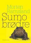 Sumobrødre - Morten Ramsland