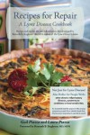 Recipes for Repair: A Lyme Disease Cookbook - Kenneth B. Singleton, Gail Piazza, Laura Piazza
