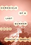 Chronicle of a Last Summer: A Novel of Egypt - Yasmine El Rashidi