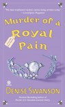 Murder of a Royal Pain - Denise Swanson