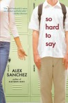 So Hard to Say - Alex Sanchez