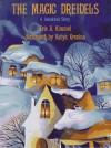 The Magic Dreidels: A Hanukkah Story - Eric A. Kimmel, Katya Krenina