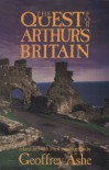 The Quest for Arthur's Britain - Geoffrey Ashe