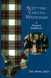 Scottish Tartan Weddings: A Practical Guidebook - Eric Merrill Budd