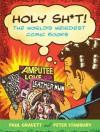 Holy Sh*t!: The World's Weirdest Comic Books - Paul Gravett, Peter Stanbury
