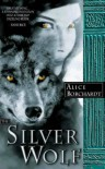 The Silver Wolf - Alice Borchardt