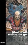 Mort d'un maître de go : Une nouvelle enquête du juge Ti - Frédéric Lenormand