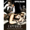 Captured - My Sworn Enemy, My Secret Lover (#1) - Eve Rabi