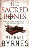 The Sacred Bones - Michael Byrnes