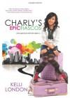 Charly's Epic Fiascos - Kelli London