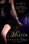 Master: An Erotic Novel of the Count of Monte Cristo - Colette Gale
