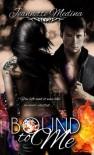 Bound to Me - Jeannette Medina