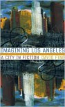 Imagining Los Angeles: A City in Fiction - David Fine