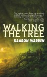 Walking the Tree - Kaaron Warren