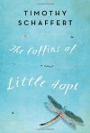 The Coffins of Little Hope - Timothy Schaffert