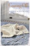 Casting Off - Nicole R. Dickson