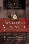 Pastoral Ministry: The John MacArthur Pastor's Library - John F. MacArthur Jr.