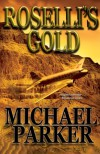 Roselli's Gold - Michael Parker